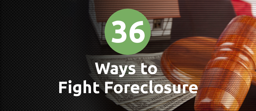 36 ways to fight foreclosure